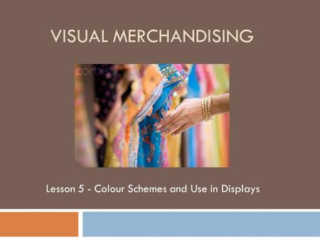 Lesson 5 - Colour Schemes and Use in Displays
