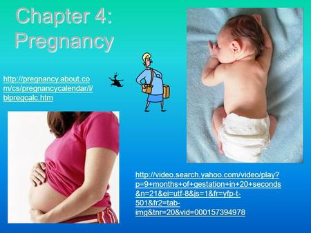 Chapter 4: Pregnancy  p=9+months+of+gestation+in+20+seconds &n=21&ei=utf-8&js=1&fr=yfp-t- 501&fr2=tab- img&tnr=20&vid=000157394978.