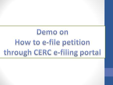 Mandatory steps to be performed by the admin before efiling a petition  New Project / Generation Station should be added before filing TT / GT type applications.
