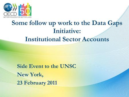 Some follow up work to the Data Gaps Initiative: Institutional Sector Accounts Side Event to the UNSC New York, 23 February 2011.