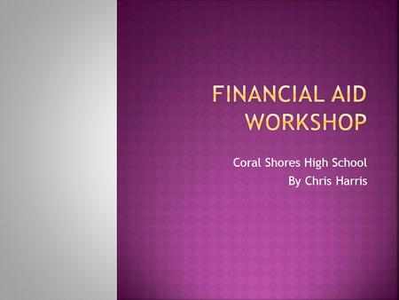Coral Shores High School By Chris Harris. RRegistration- Seniors can register after December1 (directions to register given at school) RRequirements.