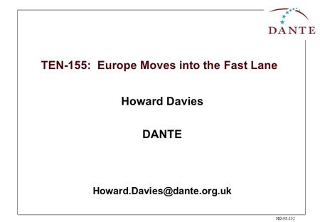 HD-98-302 TEN-155: Europe Moves into the Fast Lane Howard Davies DANTE