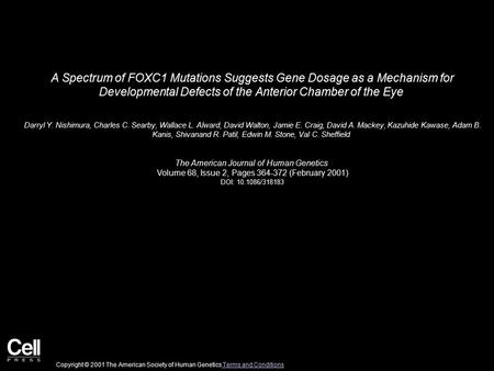 A Spectrum of FOXC1 Mutations Suggests Gene Dosage as a Mechanism for Developmental Defects of the Anterior Chamber of the Eye Darryl Y. Nishimura, Charles.