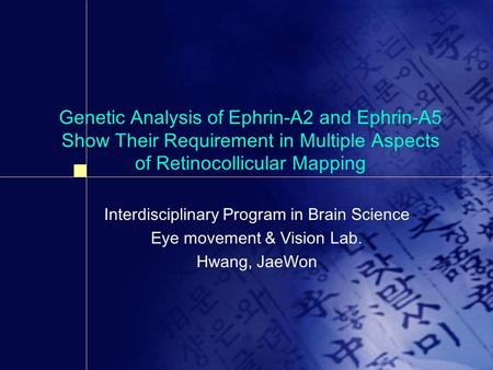Genetic Analysis of Ephrin-A2 and Ephrin-A5 Show Their Requirement in Multiple Aspects of Retinocollicular Mapping Interdisciplinary Program in Brain Science.