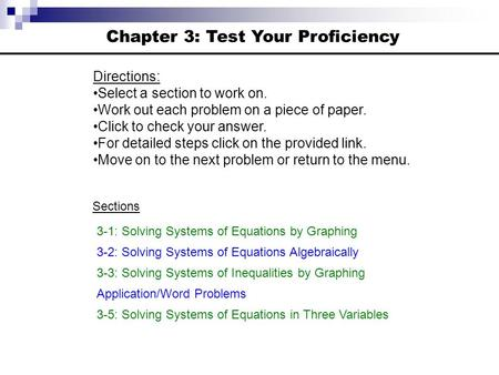 Chapter 3: Test Your Proficiency Directions: Select a section to work on. Work out each problem on a piece of paper. Click to check your answer. For detailed.