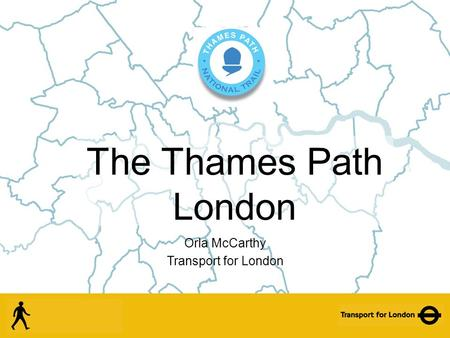 The Thames Path London Orla McCarthy Transport for London.