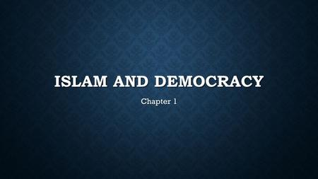 ISLAM AND DEMOCRACY Chapter 1. BACKGROUND ON ISLAM Started on the Arabian peninsula in the 7 th Century A.D. Started on the Arabian peninsula in the 7.