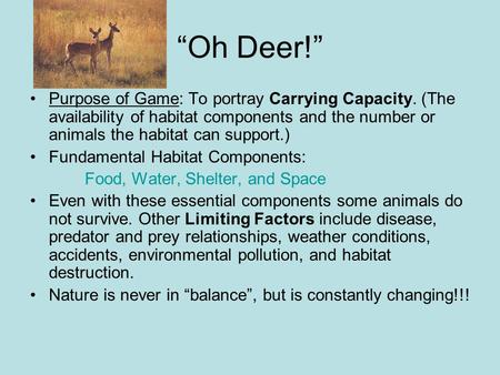 """Oh Deer!"" Purpose of Game: To portray Carrying Capacity. (The availability of habitat components and the number or animals the habitat can support.) Fundamental."