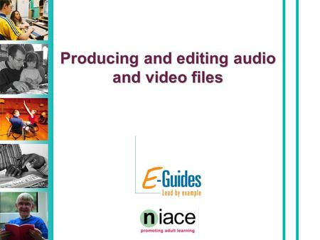 Producing and editing audio and video files. First of all - Q: What do you want to use sound and video for? Aim for the session: This workshop will introduce.