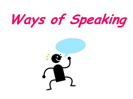 Ways of Speaking.