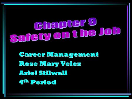 Career Management Rose Mary Velez Ariel Stilwell 4 th Period.