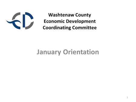 Washtenaw County Economic Development Coordinating Committee January Orientation 1.