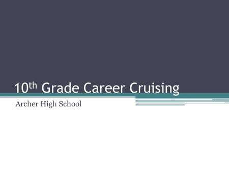10 th Grade Career Cruising Archer High School. Dual Enrollment Opportunity for high school students to earn college credit during high school Gwinnett.