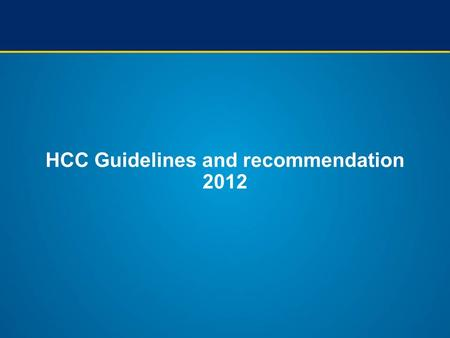 HCC Guidelines and recommendation 2012. Diagnostic algorithm and recall policy.*One imaging technique only recommended in centers of excellence with high-end.