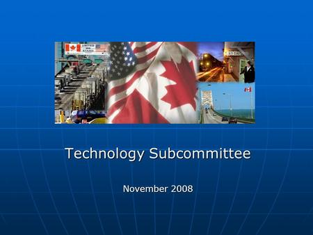Technology Subcommittee November 2008. Topical Outline Technology Subcommittee Technology Subcommittee RoleRole Work PlanWork Plan ActivitiesActivities.