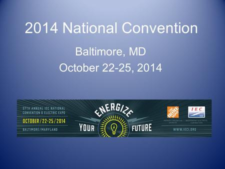 2014 National Convention Baltimore, MD October 22-25, 2014.