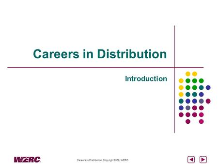 Careers in Distribution, Copyright 2005, WERC Careers in Distribution Introduction.