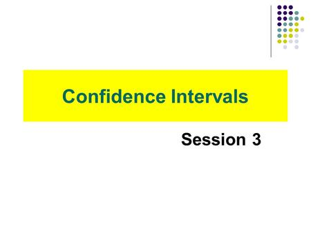 Confidence Intervals Session 3. l Using Statistics. l Confidence Interval for the Population Mean When the Population Standard Deviation is Known. Confidence.