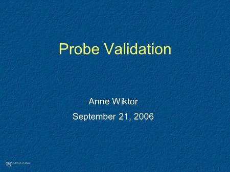 Probe Validation Anne Wiktor September 21, 2006. Abnormalities identified by FISH.