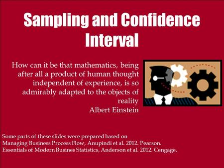 Sampling and Confidence Interval How can it be that mathematics, being after all a product of human thought independent of experience, is so admirably.