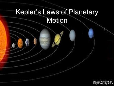 Kepler's Laws of Planetary Motion - 3 Laws -. Elliptical Orbits Planets travel in elliptical orbits with the sun at one focus. Furthest point = Aphelion.
