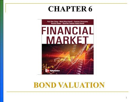 CHAPTER 6 BOND VALUATION.
