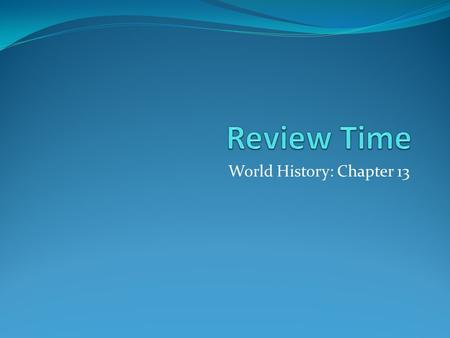 World History: Chapter 13. How long does the Age of Exploration last?