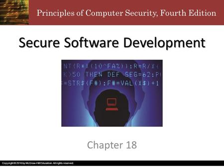Principles of Computer Security, Fourth Edition Copyright © 2016 by McGraw-Hill Education. All rights reserved. Secure Software Development Chapter 18.