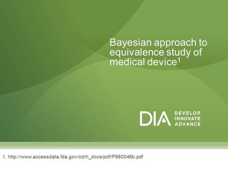 Bayesian approach to equivalence study of medical device 1 1.