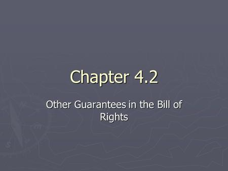 Chapter 4.2 Other Guarantees in the Bill of Rights.
