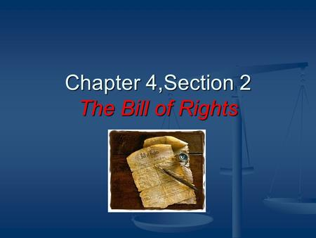 Chapter 4,Section 2 The Bill of Rights. Main Idea In addition to important civil liberties protected by the 1st Amendment, the other 9 amendments guarantee.