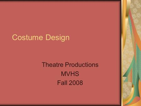 Costume Design Theatre Productions MVHS Fall 2008.