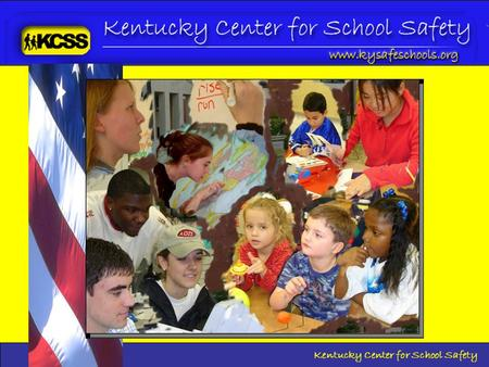Kentucky Center for School Safety. Overview Past, Present and FuturePast, Present and Future –will be providing detailed information about the Kentucky.