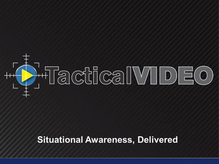 Situational Awareness, Delivered. 3 Market Strategy Focused on government, law enforcement and education Centralized management of mobile video Team oriented.