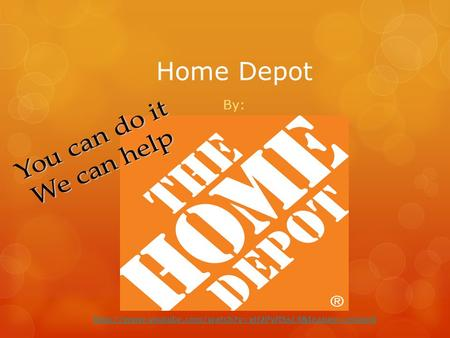 Home Depot By:
