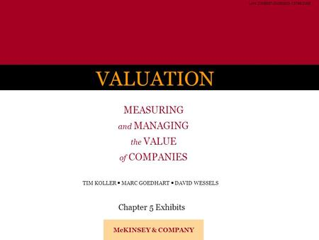 LAN-ZWB887-20050620-13749-ZWB VALUATION Chapter 5 Exhibits TIM KOLLER  MARC GOEDHART  DAVID WESSELS McKINSEY & COMPANY MEASURING and MANAGING the VALUE.