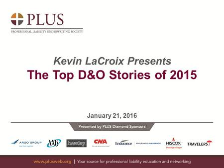Kevin LaCroix Presents The Top D&O Stories of 2015 January 21, 2016.
