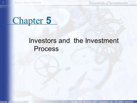 Essentials of Investments © 2001 The McGraw-Hill Companies, Inc. All rights reserved. Fourth Edition Irwin / McGraw-Hill Bodie Kane Marcus 1 Chapter 5.