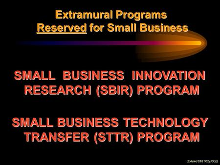 Sbir sttr origins small business innovation development for Extra mural research