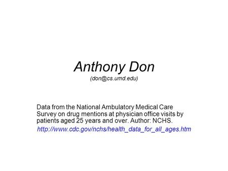 Anthony Don Data from the National Ambulatory Medical Care Survey on drug mentions at physician office visits by patients aged 25 years.