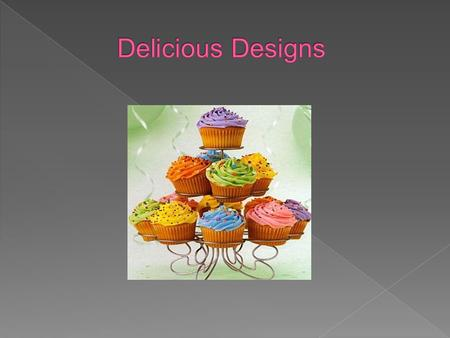 Delicious Designs is a well-rounded and aspiring new business in the Hampton Roads Area Inform our investors of our vision, purpose, and plan Delicious.