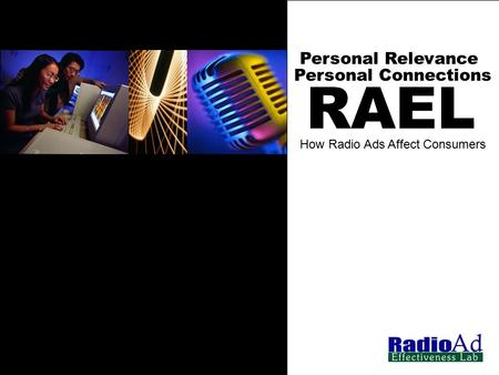 RAEL Personal Relevance Personal Connections How Radio Ads Affect Consumers.