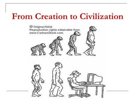 "From Creation to Civilization. ""The Family Tree"""
