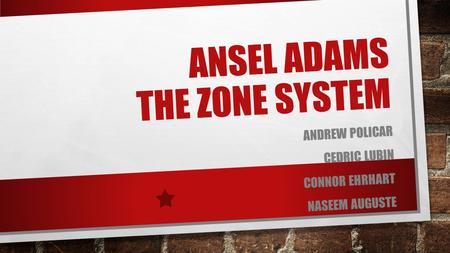ANSEL ADAMS THE ZONE SYSTEM ANDREW POLICAR CEDRIC LUBIN CONNOR EHRHART NASEEM AUGUSTE.