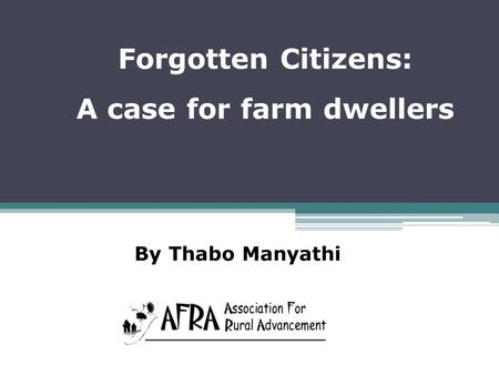 Forgotten Citizens: A case for farm dwellers By Thabo Manyathi.
