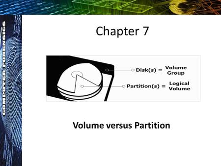 Chapter 7 Volume versus Partition. Cylinder, Head, and Sector (CHS) Hard or fixed disks store information on a revolving platter of metal or glass coated.
