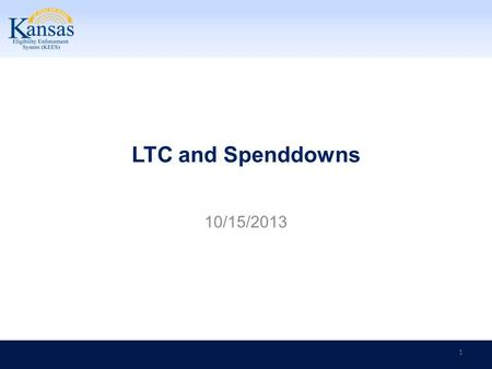 LTC and Spenddowns 10/15/2013 1. LTC and Spenddowns Agenda Lesson 1: 300% Test Lesson 2: Spenddown to Institutional Care (Permanent and Temporary Stays)