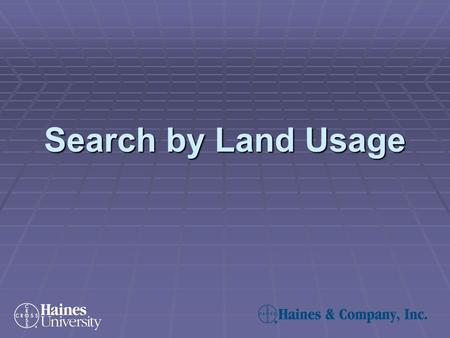 Search by Land Usage. Land Use Codes are dependent on the information provided by each county. The examples below are just a sample of what you might.