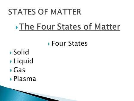 The Four States of Matter  Solid  Liquid  Gas  Plasma ...