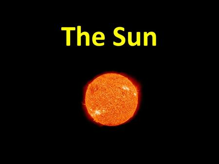 The Sun. About three quarters of the Sun's mass consists of hydrogen, while the rest is mostly helium. The Sun, like most stars, is a main sequence star,